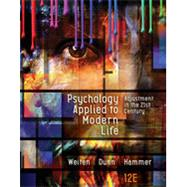 Bundle: Psychology Applied to Modern Life: Adjustment in the 21st Century, Loose-Leaf Version, 12th + MindTap Psychology, 1 term (6 months) Printed Access Card by Weiten, Wayne; Dunn, Dana S.; Hammer, Elizabeth Yost, 9781337573405