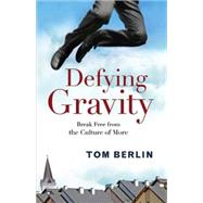 Defying Gravity by Berlin, Tom, 9781501813405