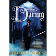 Daring by James, Elliott, 9780316253406