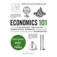 Economics 101 by Mill, Alfred, 9781440593406