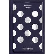 Robinson Crusoe by Defoe, Daniel; Richetti, John; Bickford-Smith, Coralie, 9780141393407