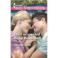 His Unexpected Baby Bombshell by Lane, Soraya, 9780373743407