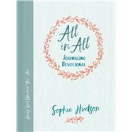 All in All Journaling Devotional Loving God Wherever You Are by Hudson, Sophie, 9781462743407