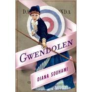 Gwendolen A Novel by Souhami, Diana, 9781627793407