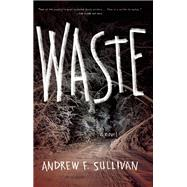 Waste by Sullivan, Andrew F., 9781938103407