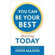 You Can Be Your Best - Starting Today by Mason, John, 9780800723408