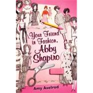 Your Friend in Fashion, Abby Shapiro at Biggerbooks.com