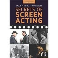 Secrets of Screen Acting by Tucker; Patrick, 9781138793408