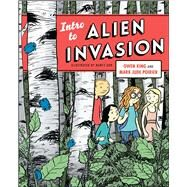 Intro to Alien Invasion by King, Owen; Poirier, Mark Jude; Ahn, Nancy, 9781476763408