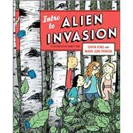 Intro to Alien Invasion by King, Owen; Poirier, Mark Jude; Ahn, Nancy, 9781476763408