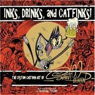 Inks, Drinks, and Catfinks! by Dickinson, Shawn; Yoe, Craig; Dickinson, Shawn (CON), 9781631403408
