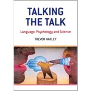 Talking the Talk: Language, Psychology and Science by Harley; Trevor A., 9781841693408