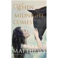 When Midnight Comes by Matthews, Beryl, 9780749023409