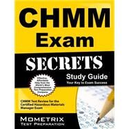 CHMM Exam Secrets Study Guide : CHMM Test Review for the Certified Hazardous Materials Manager Exam by Chmm Exam Secrets, 9781609713409