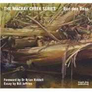 The Mackay Creek Series by Jefferies, Bill; Riddell, Brian, Dr.; Daas, Ron Den (ART), 9781910433409