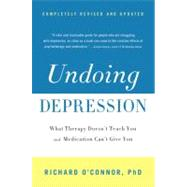 Undoing Depression by O'Connor, Richard, 9780316043410