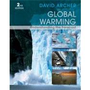 Global Warming: Understanding the Forecast, 2nd Edition by David Archer (University of Chicago), 9780470943410