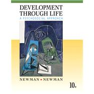 Development Through Life : A Psychosocial Approach by Newman,Barbara M., 9780495553410