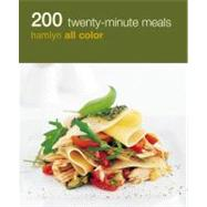 200 Twenty-Minute Meals : Hamlyn All Color by Hamlyn All Color, 9780600623410