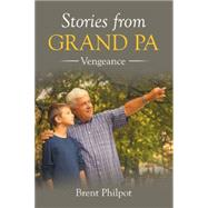 Stories from Grand Pa by Philpot, Brent, 9781504973410