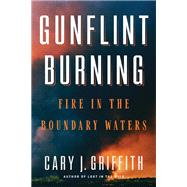 Gunflint Burning by Griffith, Cary J., 9781517903411