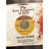The Lost Treasures of R&b by George, Nelson, 9781617753411