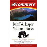 Frommer's Banff and Jasper National Parks, 1st Edition by Christie Pashby, 9781894413411