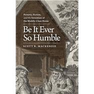 Be It Ever So Humble by Mackenzie, Scott R., 9780813933412