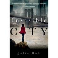 Invisible City by Dahl, Julia, 9781250043412