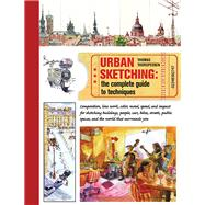 Urban Sketching: The Complete Guide to Techniques by Thorspecken, Thomas, 9781438003412