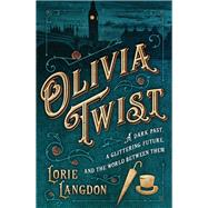 Olivia Twist by Langdon, Lorie, 9780310763413