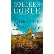 A Heart's Disguise by Coble, Colleen, 9780529103413