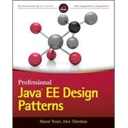 Professional Java Ee Design Patterns by Yener, Murat; Theedom, Alex, 9781118843413