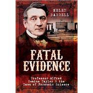 Fatal Evidence by Barrell, Helen, 9781473883413