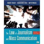 The Law of Journalism and Mass Communication by Trager, Robert; Ross, Susan Dente; Reynolds, Amy, 9781506303413
