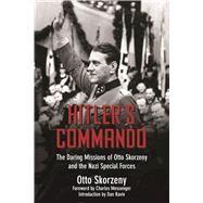 Hitler's Commando by Skorzeny, Otto; Messenger, Charles; Raviv, Dan, 9781510713413