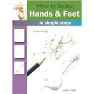 How to Draw Hands and Feet in simple steps by Hodge, Susie, 9781782213413