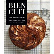 Bien Cuit The Art of Bread (Features an Exposed Spine) by Golper, Zachary; Kaminsky, Peter; Schauer, Thomas, 9781941393413