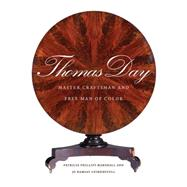 Thomas Day : Master Craftsman and Free Man of Color by Marshall, Patricia Phillips, 9780807833414