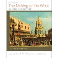 The Making of the West, Volume B: 1340-1830 Peoples and Cultures by Hunt, Lynn; Martin, Thomas R.; Rosenwein, Barbara H.; Smith, Bonnie G., 9780312583415