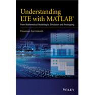 Understanding LTE with MATLAB From Mathematical Modeling to Simulation and Prototyping by Zarrinkoub, Houman, 9781118443415