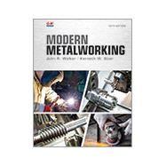 MODERN METALWORKING by Walker, John R.; Stier, Kenneth W., 9781631263415