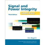 Signal and Power Integrity - Simplified by Bogatin, Eric, 9780134513416