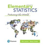 Elementary Statistics Picturing the World by Larson, Ron; Farber, Betsy, 9780134683416