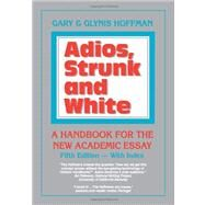 Adios, Strunk and White by Hoffman, Gary; Hoffman, Glynis, 9780937363416