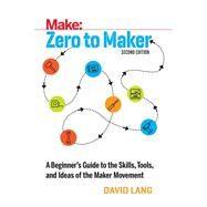 Make:, Zero to Maker by Lang, David, 9781680453416