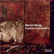 Martin Wong by Bessa, Antonio Sergio, 9781910433416