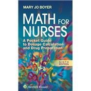 Math For Nurses A Pocket Guide to Dosage Calculation and Drug Preparation by Boyer, Mary Jo, 9781496303417