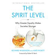 The Spirit Level Why Greater Equality Makes Societies Stronger by Pickett, Kate; Wilkinson, Richard, 9781608193417