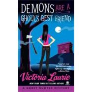 Demons Are a Ghoul's Best Friend : A Ghost Hunter Mystery by Laurie, Victoria (Author), 9780451223418